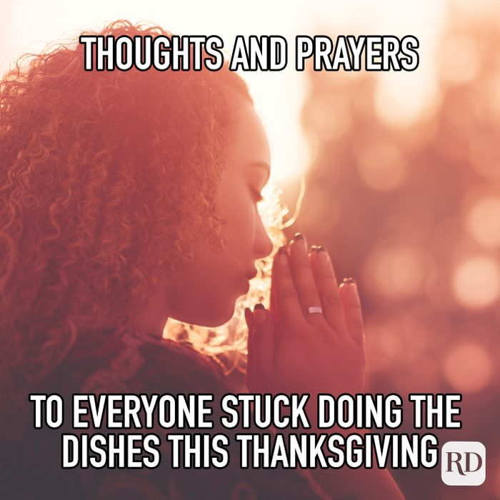 Thoughts And Prayers To Everyone Stuck Doing The Dishes This Thanksgiving meme text