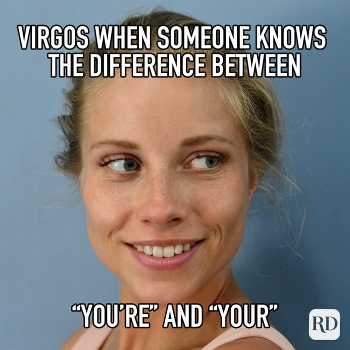 """Virgos When Someone Knows The Difference Between """"You're And Your"""" meme text"""