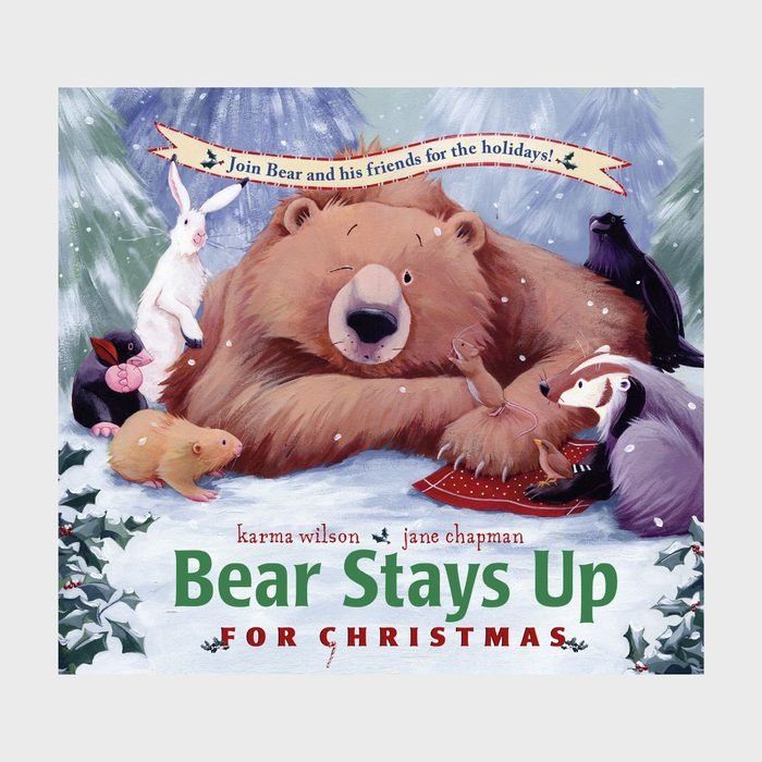 Bear Stays Up For Christmas By Karma Wilson And Illustrated By Jane Chapman Via Amazon