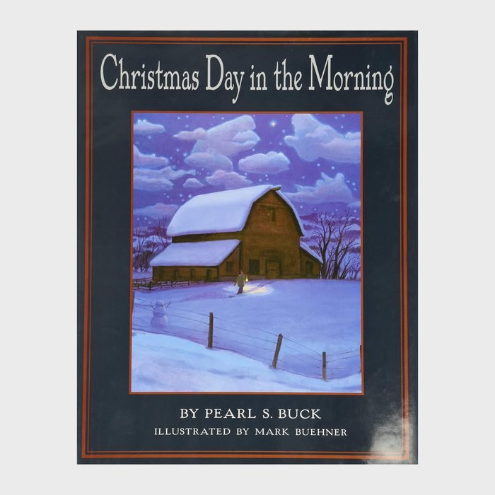 Christmas Day In The Morning By Pearl S. Buck And Illustrated By Mark Buehner Via Amazon