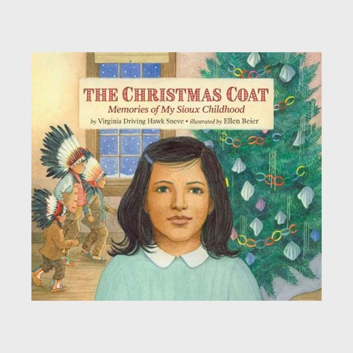 The Christmas Coat Memories Of My Sioux Childhood By Virginia Driving Hawk Sneve And Illustrated By Ellen Beier Via Amazon