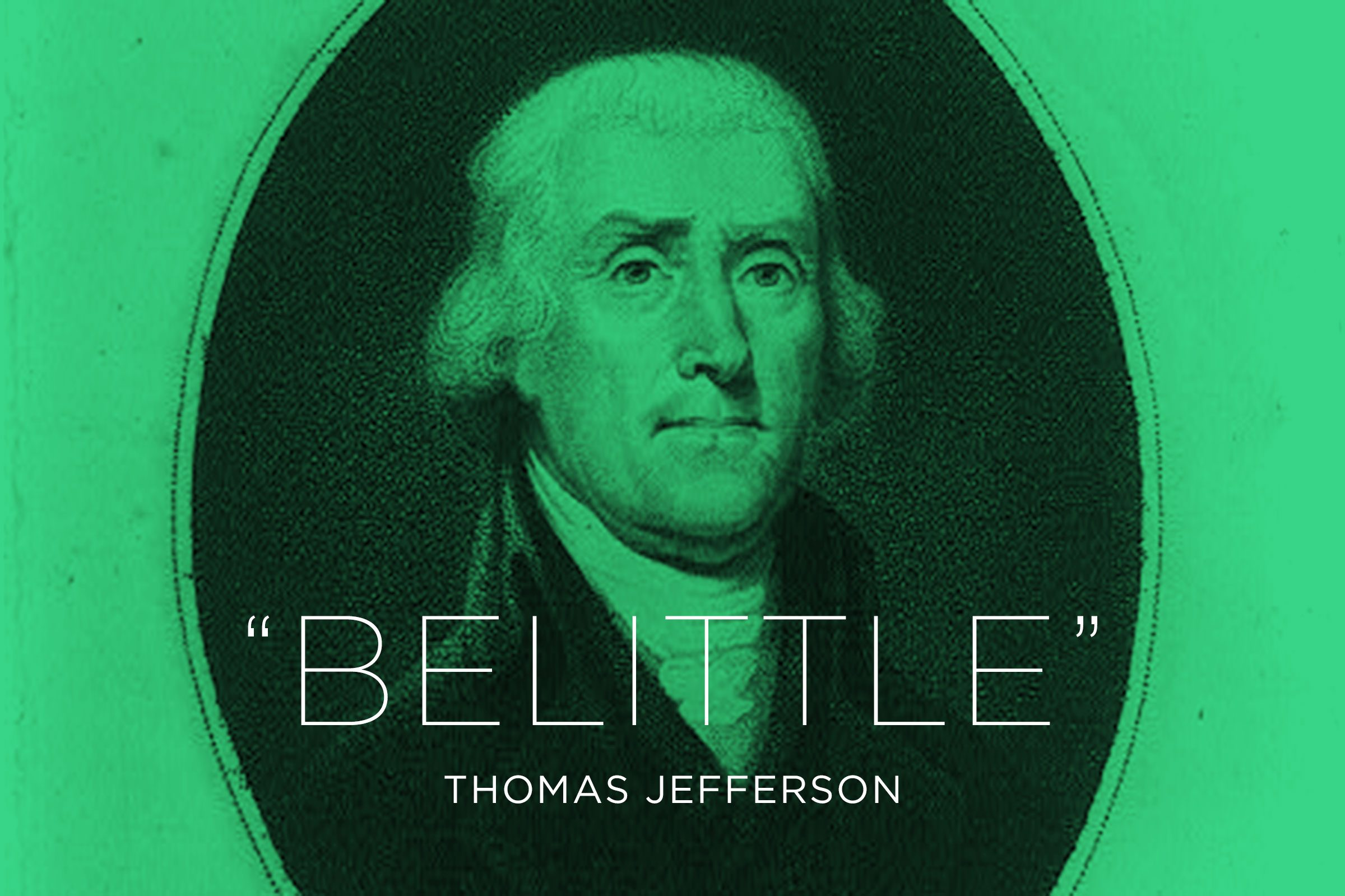 """Belittle"""