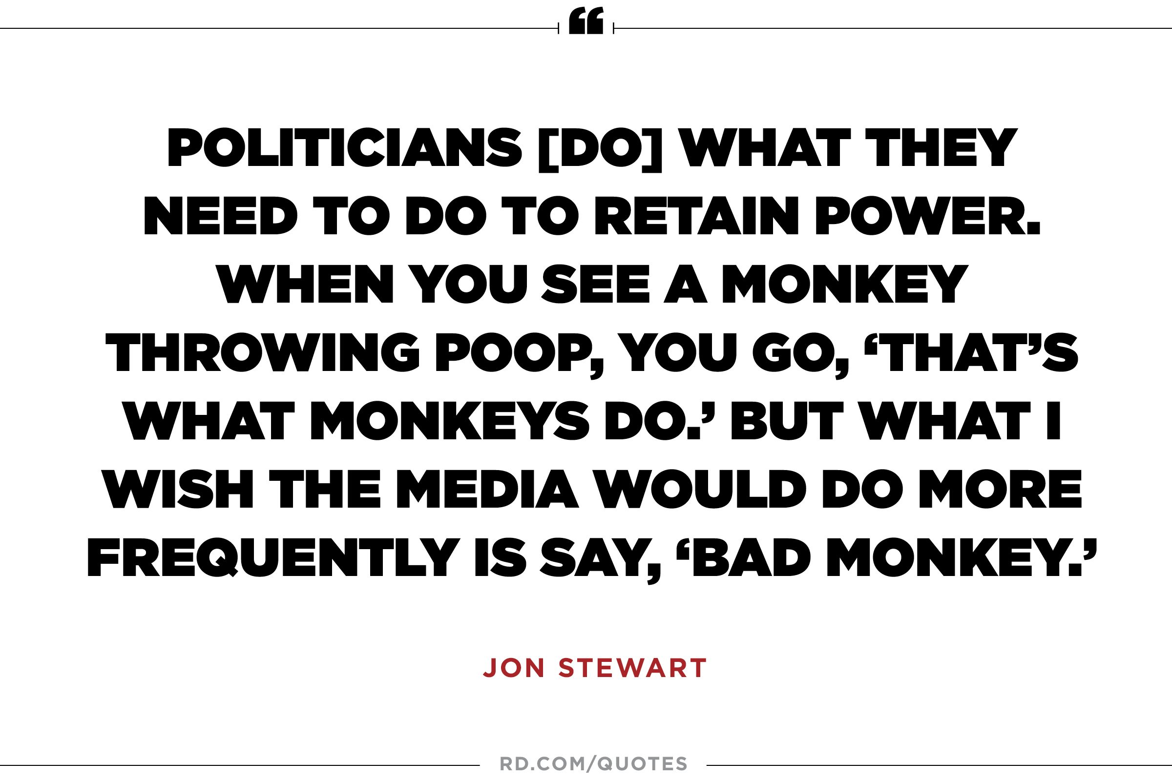 jon stewart quotes that reveal his wit and heart reader s digest jon stewart on politics as usual