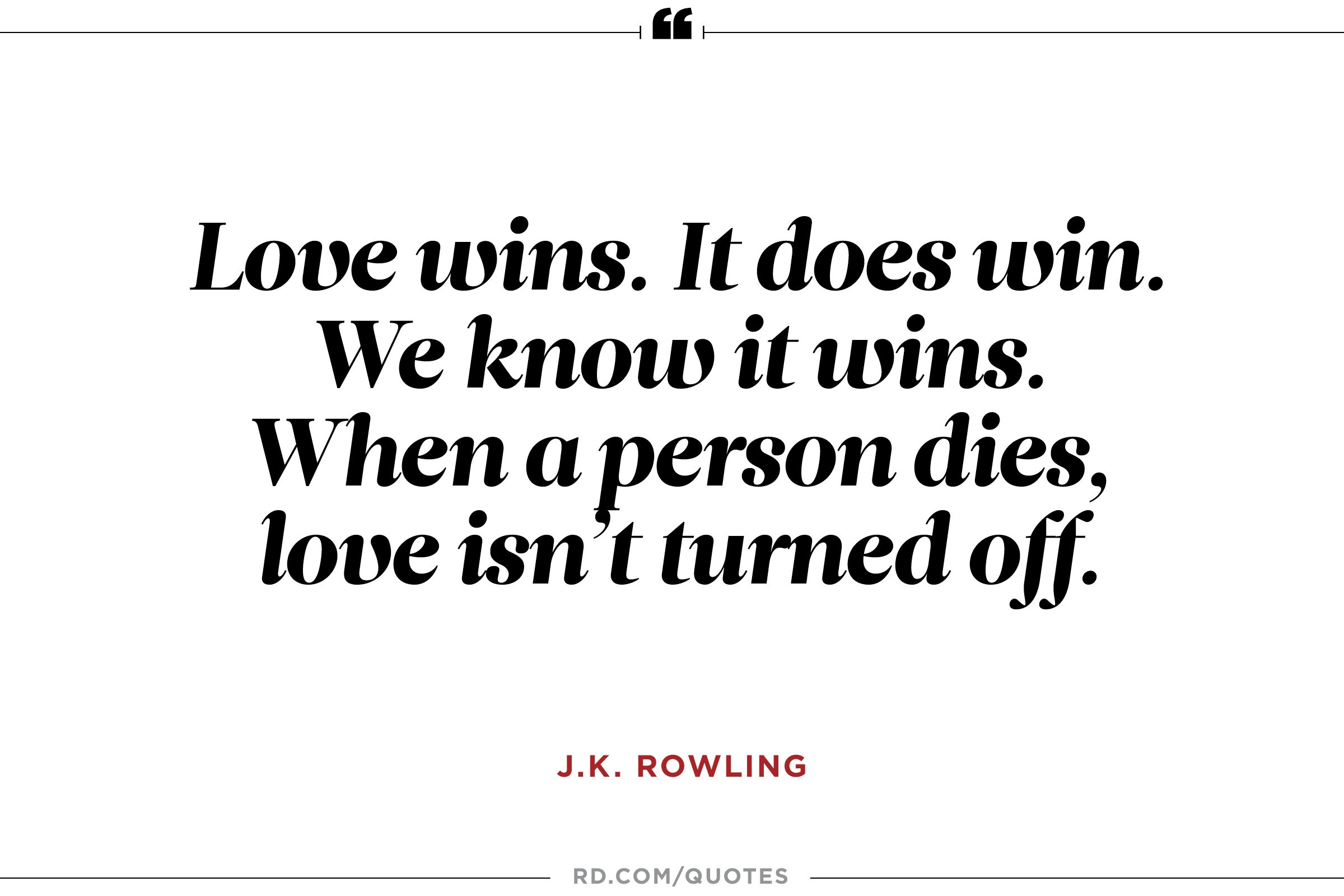 J K Rowling Quotes About Love : Rowling Quotes To Motivate You Through Any Slump Reader S