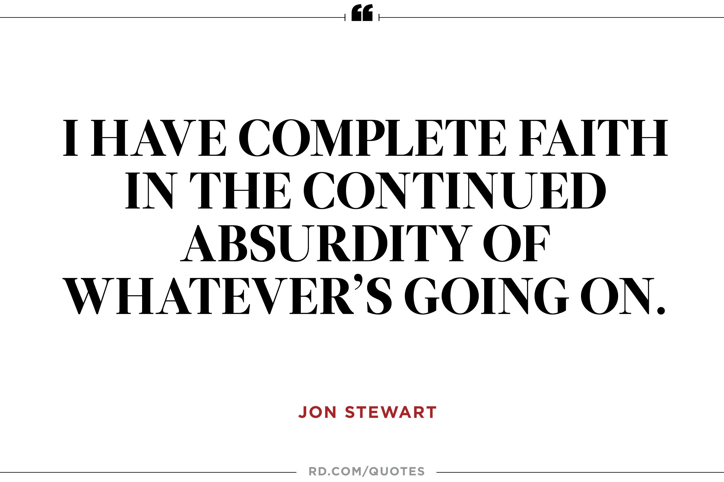 jon stewart quotes that reveal his wit and heart reader s digest jon stewart on job secruity