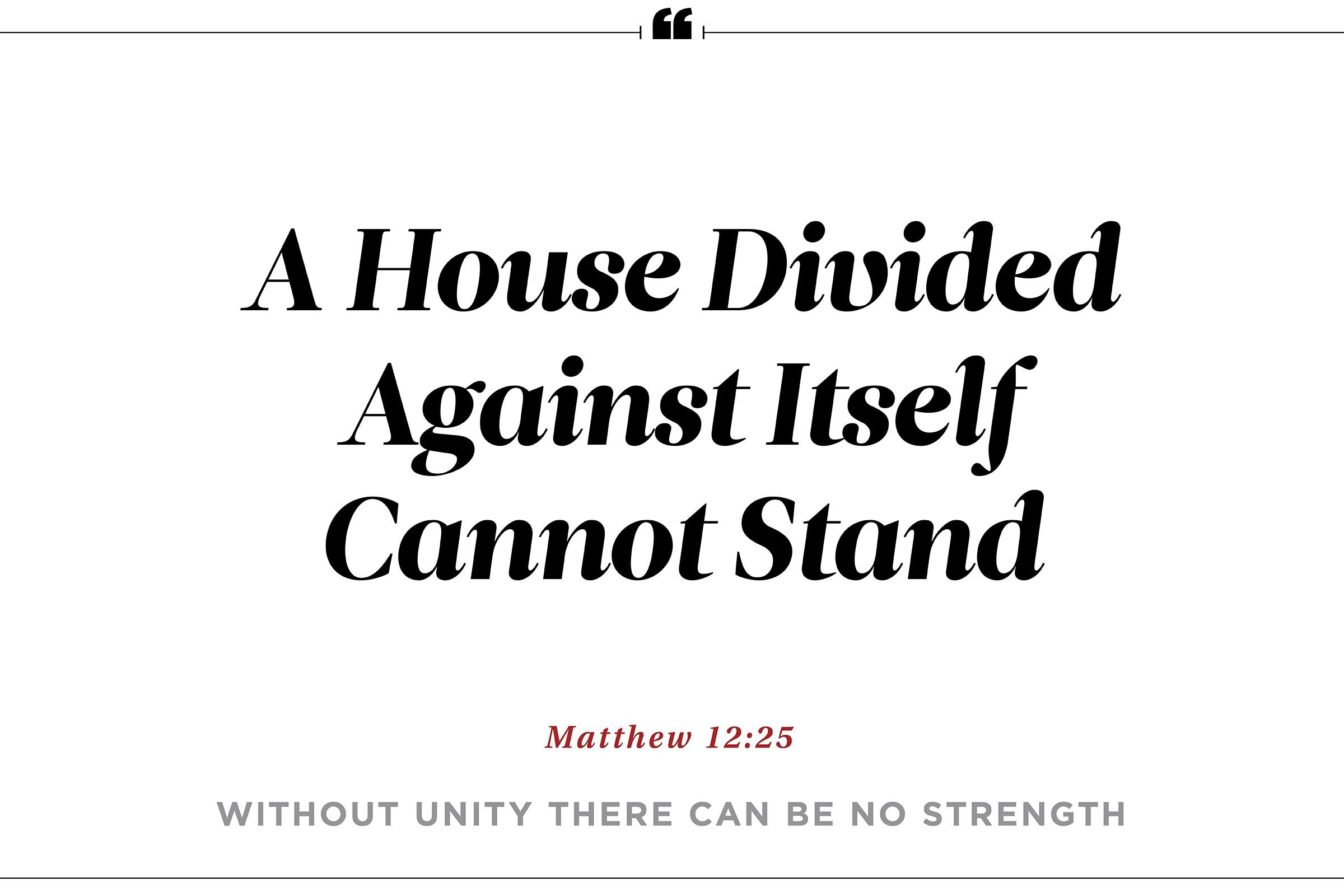 """A house divided against itself"""
