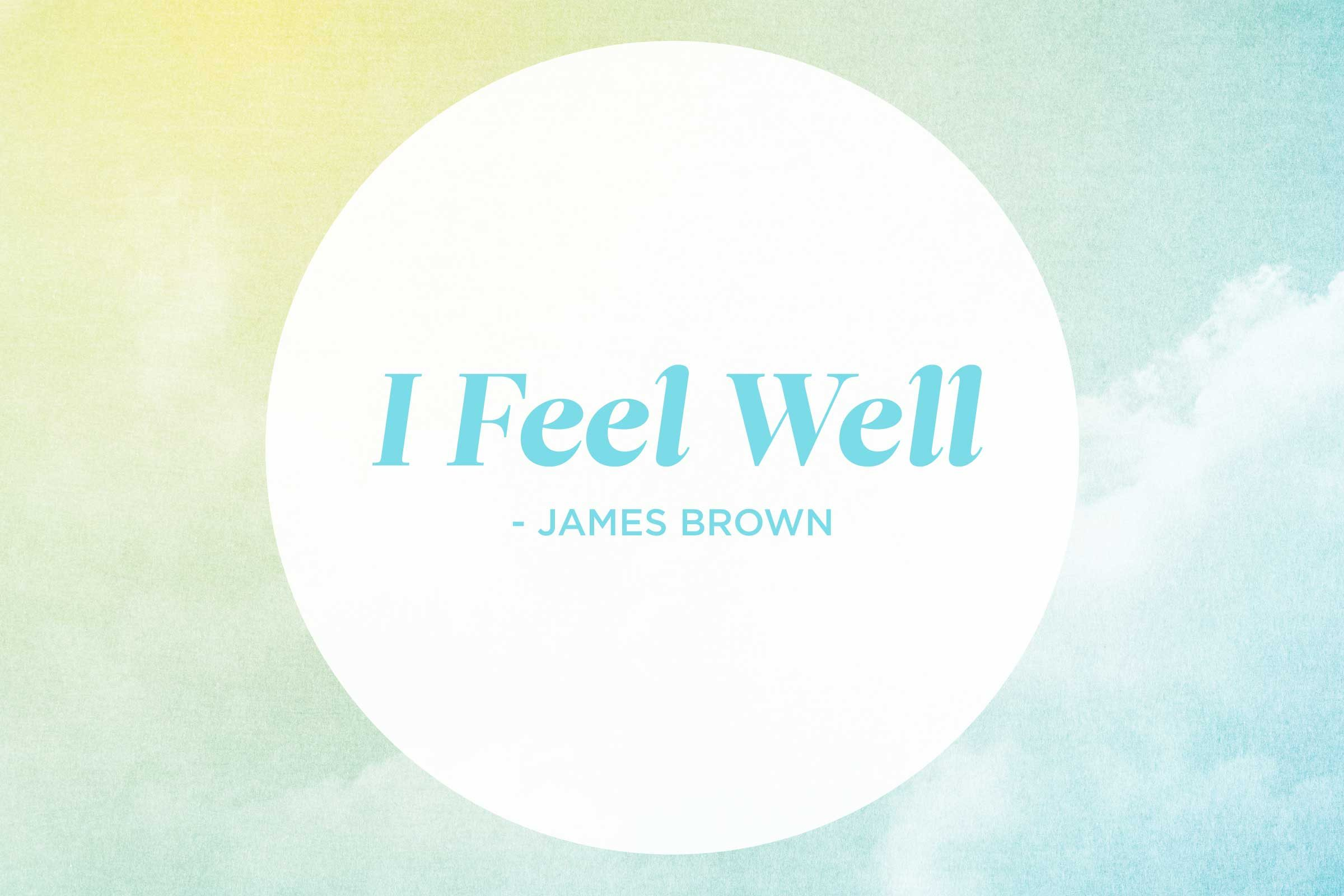 'I Feel Good' by James Brown
