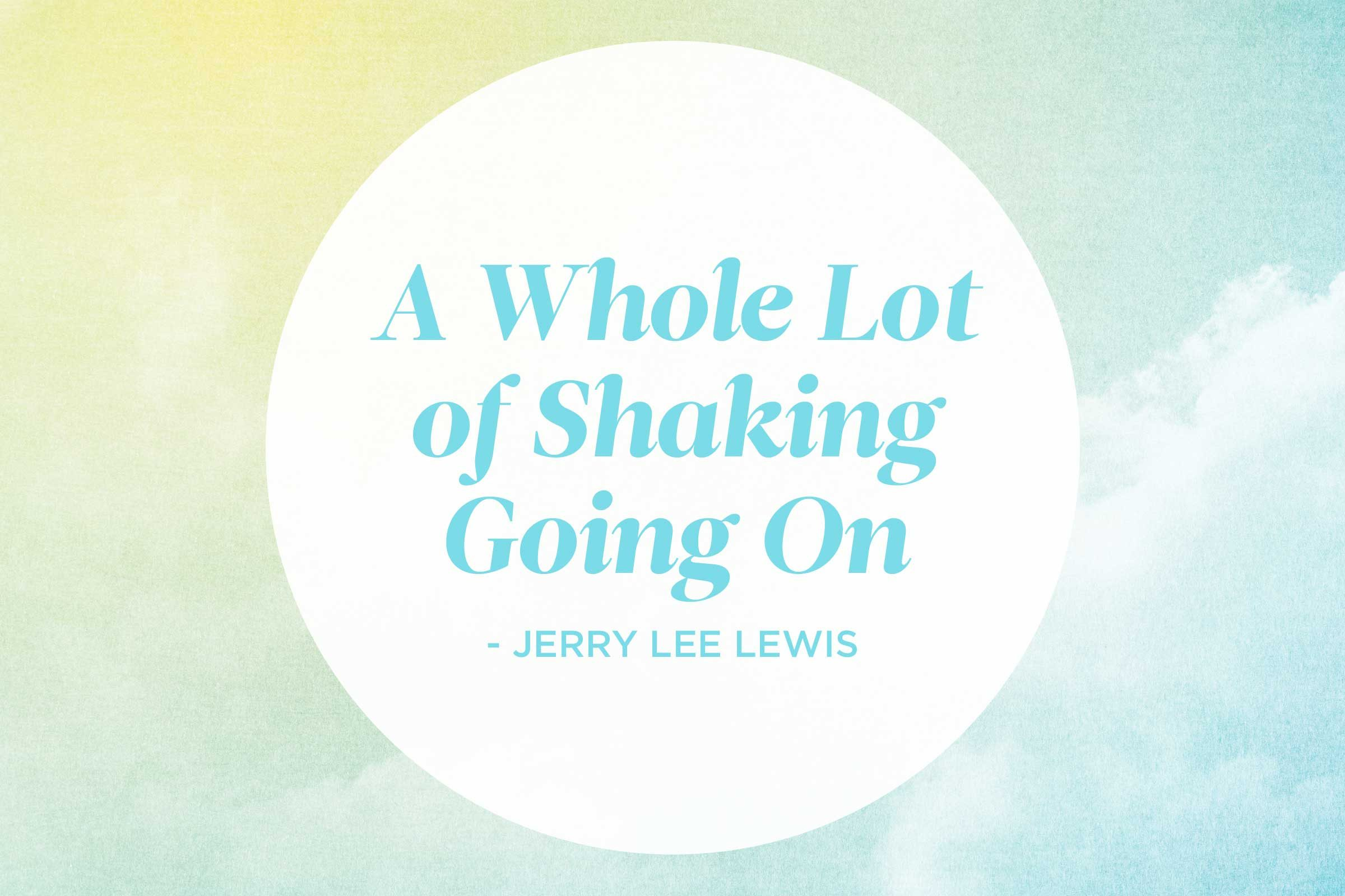 'Whole Lotta Shakin' Going On' by Jerry Lee Lewis