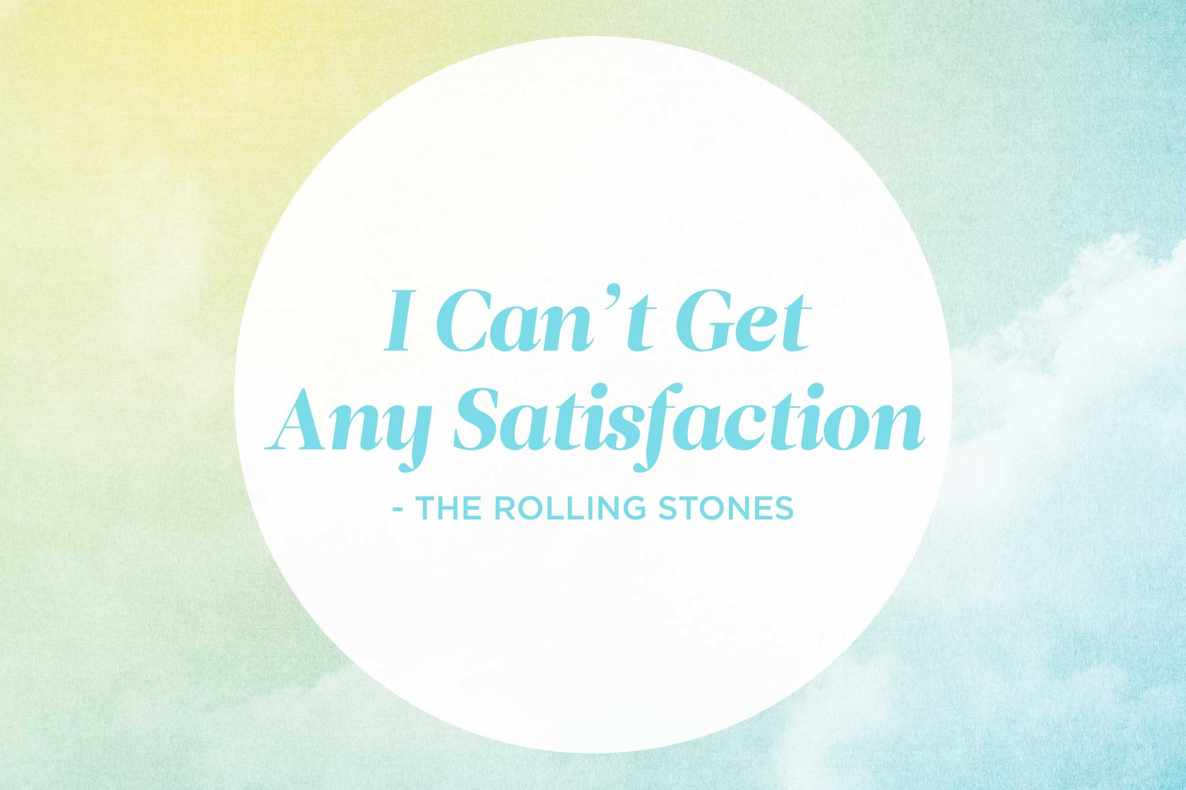'I Can't Get No Satisfaction' by The Rolling Stones