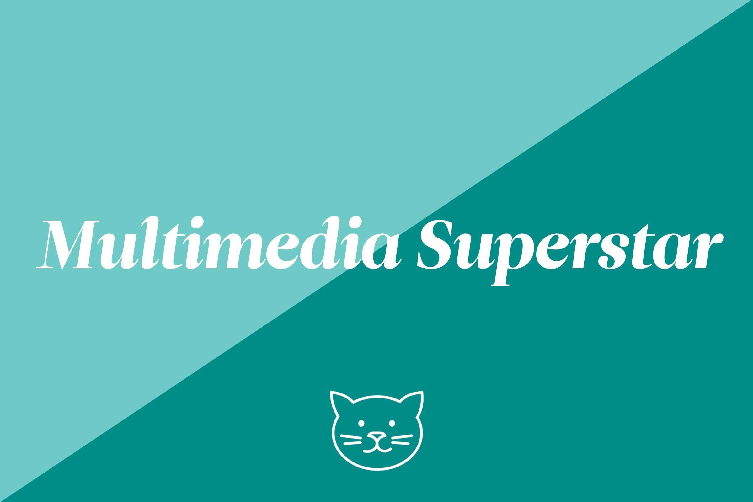 Multimedia Superstar