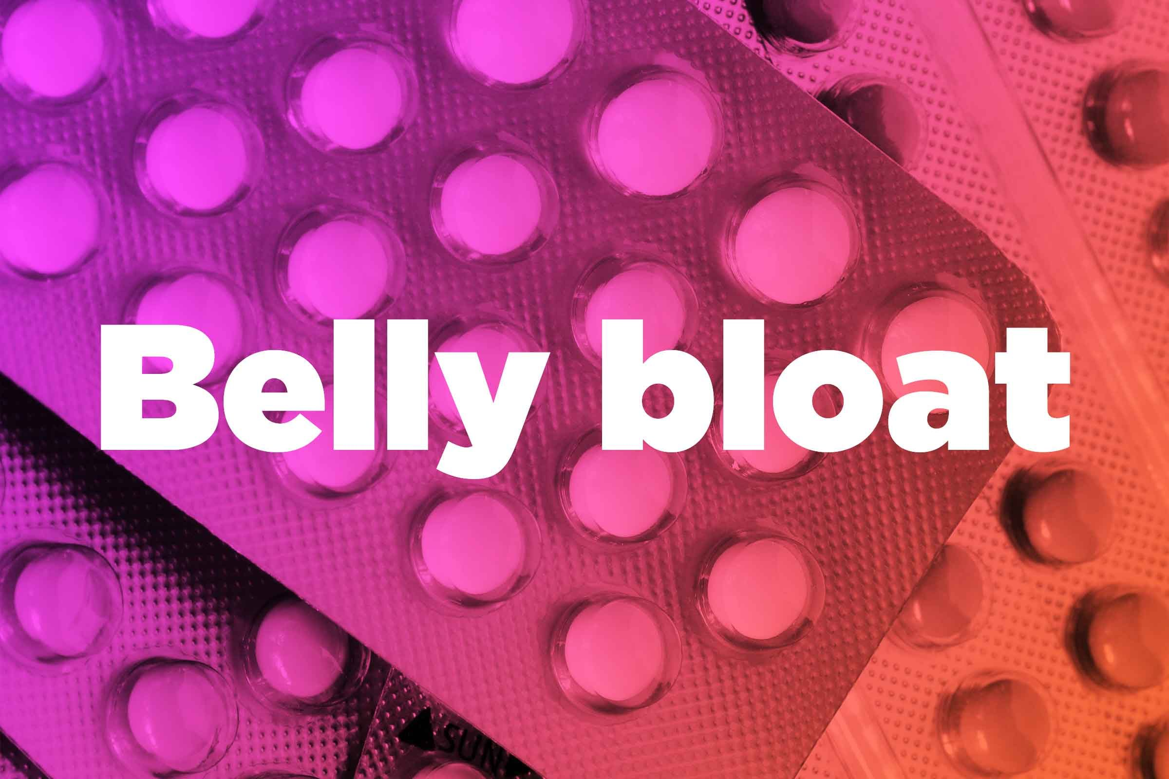Tummy Bloat Is Your Middle Name