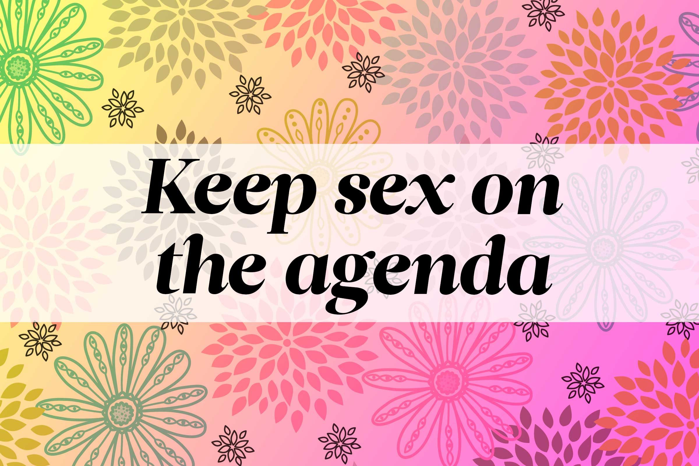 Go ahead and schedule sex