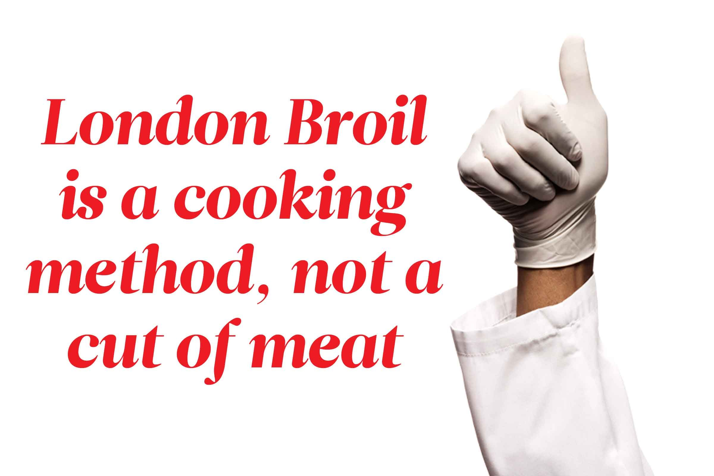 You've been wrong about London Broil this whole time