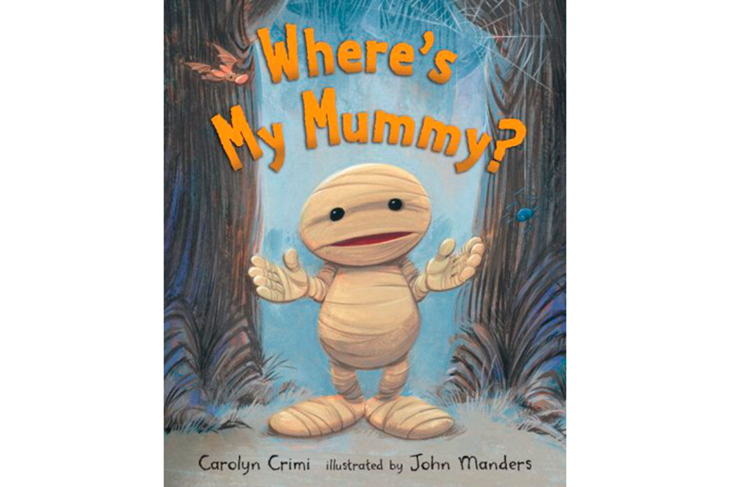wheres my mummy by carolyn crimi and illustrated by john manders - Halloween Stories Kids