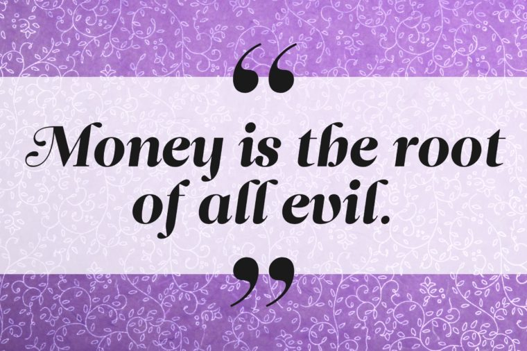 Money Is The Root Of All Evil Png: 9 Famous Quotes That EVERYONE Gets Wrong All The Time